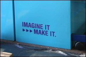 Imagine it - make it